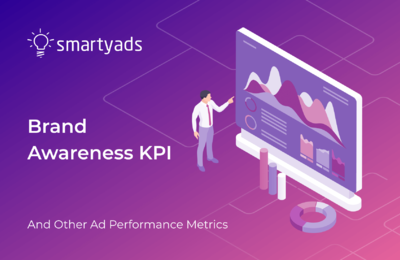 Brand Awareness KPIs. How to Measure and Optimize Campaigns Towards Them