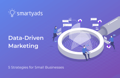 Digital and Data-Driven Marketing: 5-Step Guide for Small Businesses