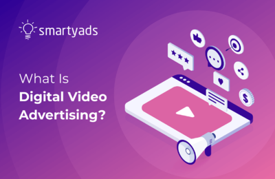 What Is Digital Video Advertising and How It Works