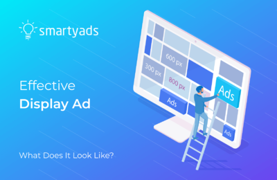 Best Display Ad Examples: Practices to Apply for Your Campaigns