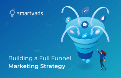 How to Build a Full Funnel Marketing Strategy?
