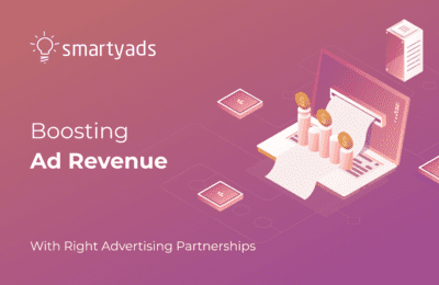 How to Boost Your Ad Revenue Choosing Right Advertising Partnerships