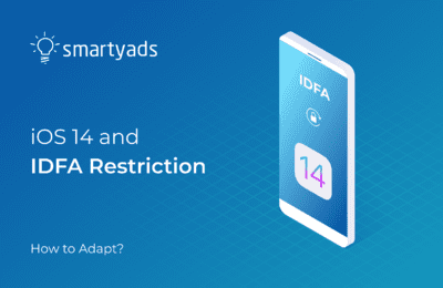 IOS 14 And IDFA: What Mobile Advertisers Need To Know