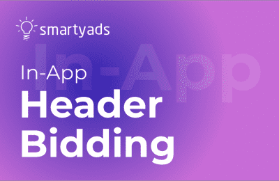 In-App Header Bidding: 2 High-Yielding Mobile Solutions