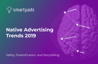 Native Advertising News 2019: Safety, Context, and Storytelling