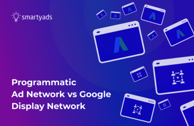 Which Is Better? Programmatic Ad Network or Google Display Network