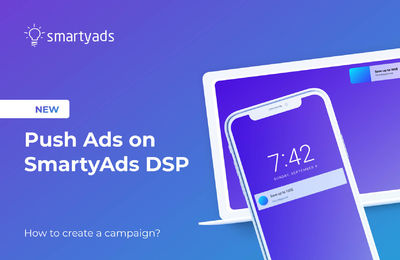 What Is Push Notification Advertising: How to Launch It on Smartyads DSP
