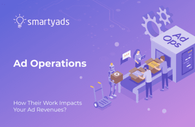 Ad Ops: Their Role, Functions, and Connection to Revenue Generation