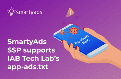 A Major Step Against Mobile Fraud: SmartyAds Enforces App-Ads.txt