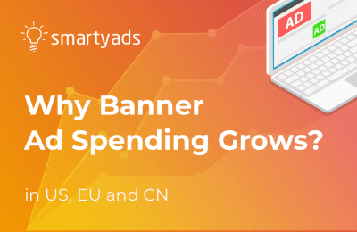 Why Banner Ad Spending in US, EU and CN Keeps Growing?