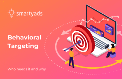 What Is Behavioral Targeting? Short Guideline to Make It Work