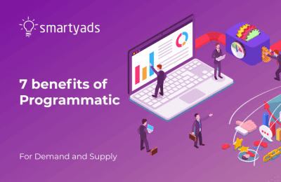 7 benefits of programmatic buying that change digital advertising