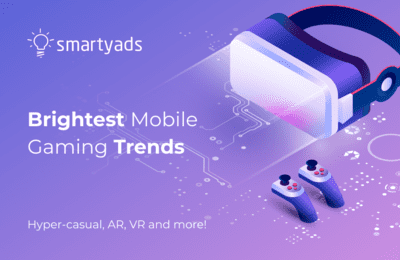 Mobile Gaming Trends 2020: From 'Hyper-Casual' to AR