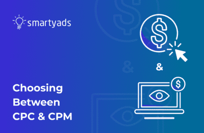 CPM vs CPC: Which Is Better Choice for Advertisers and Publishers