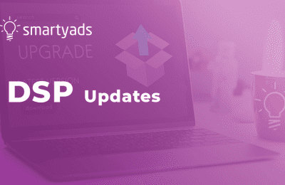 Out of Limits: How the Latest Updates Will Skyrocket SmartyAds DSP?