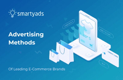 Best E-commerce Advertising Methods for Your Brand