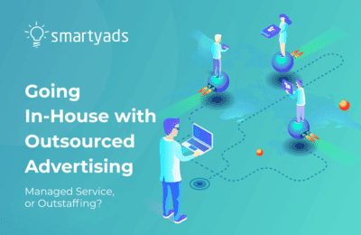 Going In-House and Applying Outsourced Advertising Sales: Managed Service, or Outstaffing?