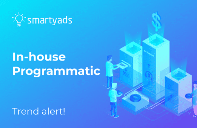 Trend Alert: Bringing Programmatic In-House