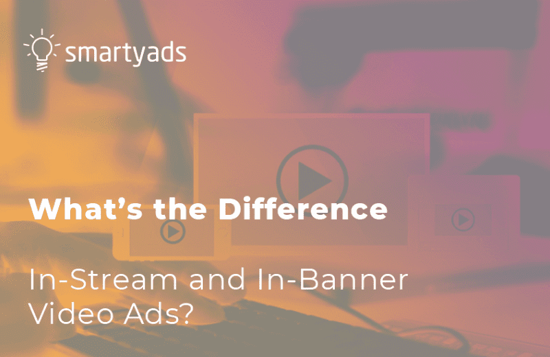 What's the Difference Between In-Stream and In-Banner Video Ads?