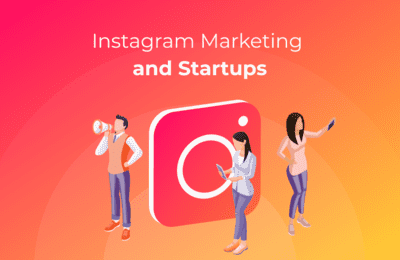 Startup Brands and Instagram Marketing: What You Should Know