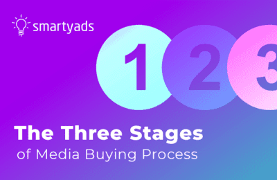 The 3 Stages of the Media Buying Process