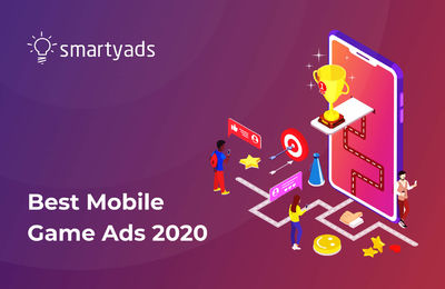 Mobile Game Ads in 2020: From Rewarded to Advergaming