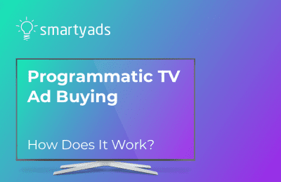 Programmatic TV Ad Buying: How TV Networks Serve Ads?