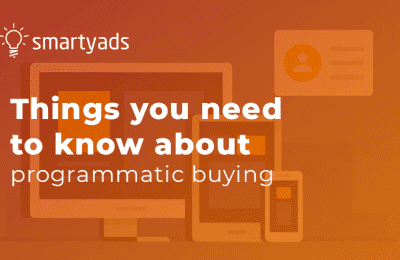 Things You Need to Know about Programmatic Buying