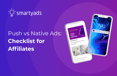 Push Ads vs Native Ads: Win-Win Options For Affiliates