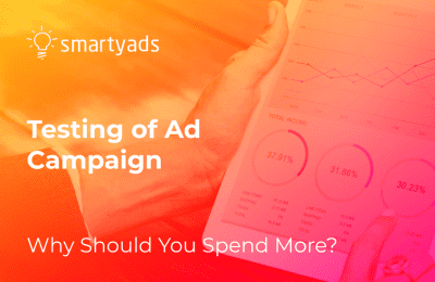 Advertising Campaign Testing: Why Lowest Budgets Never Yield Best Results?