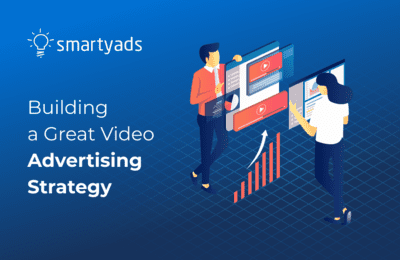 5 Steps to Build a Successful Video Advertising Strategy