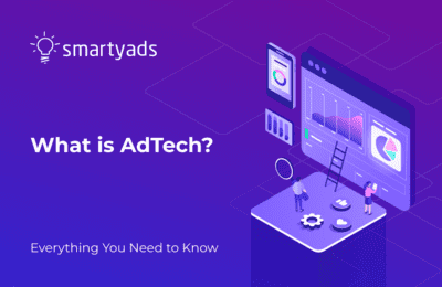 What Is Ad Tech Industry and How Does It Simplify Media-Trading?