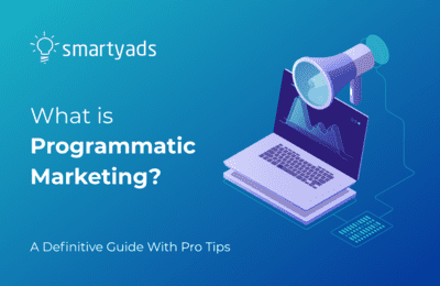 Programmatic Marketing: Everything You Need to Know to Start Trading