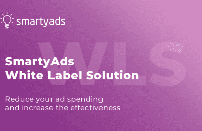 SmartyAds White Label Solution. Reduce your ad spending and increase the effectiveness