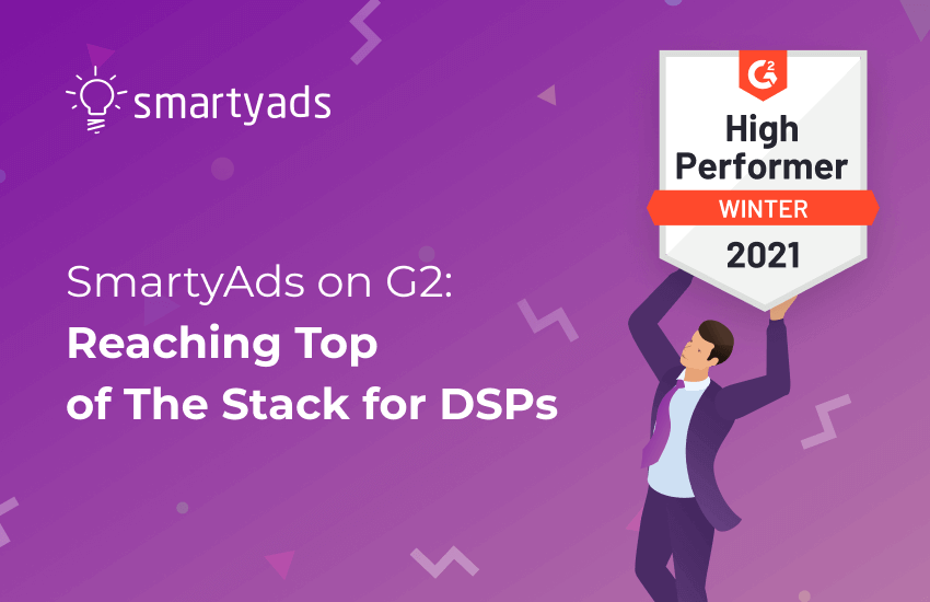 Smartyads DSP Is Ranked as Winter's High Performer on G2: What Does It Mean for Advertisers?