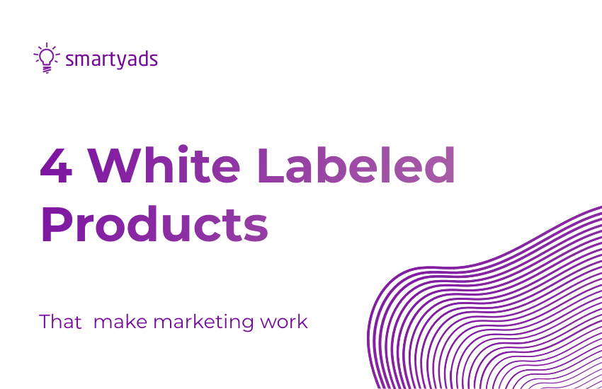 4 White Labeled Advertising and Marketing Products for Business