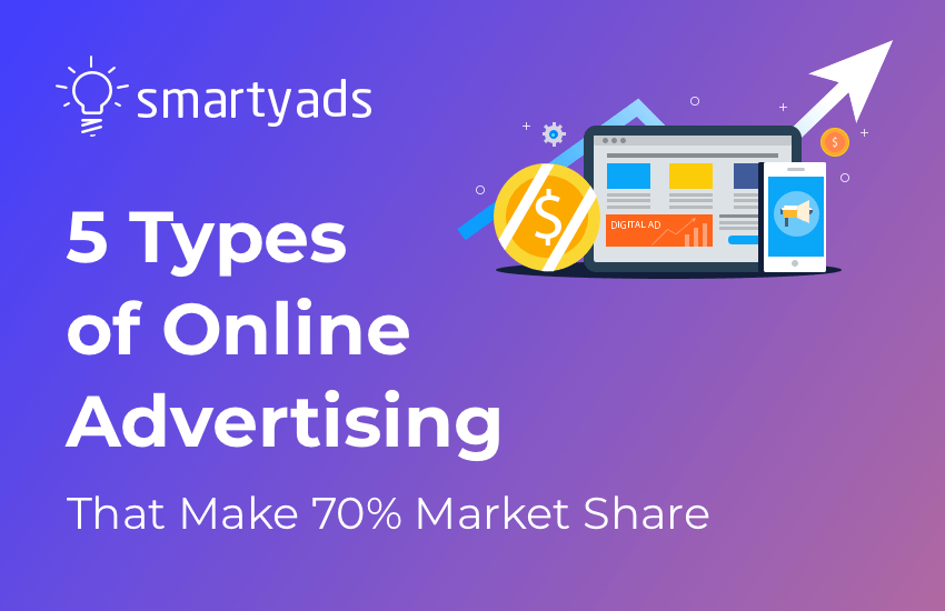 5 Types of Online Advertising That Make 70% Market Share