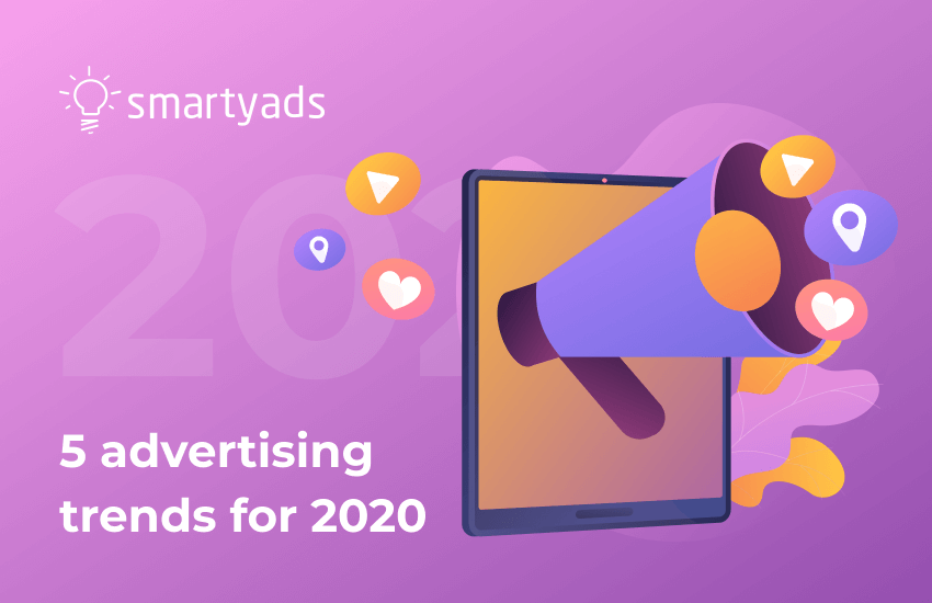 The Future of Digital Advertising: 5 Transformations to Expect in 2020
