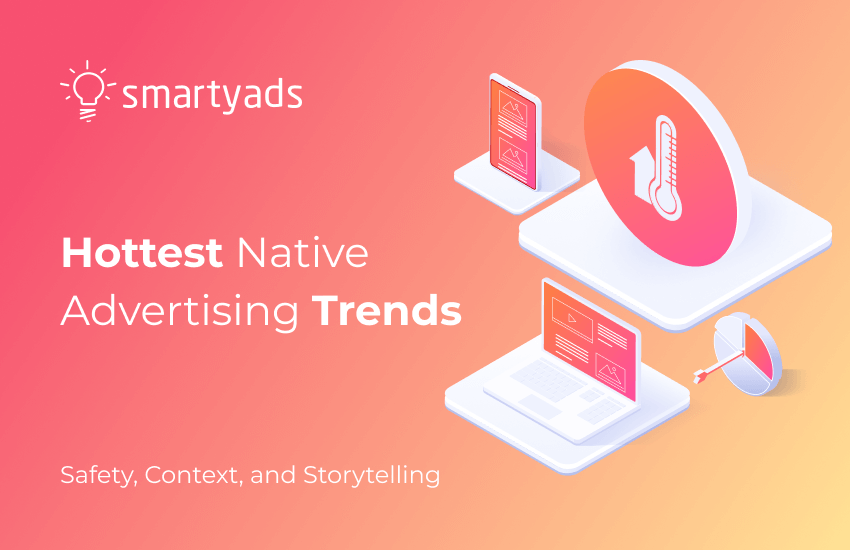 Native Advertising Trends 2020: Safety, Context, and Storytelling