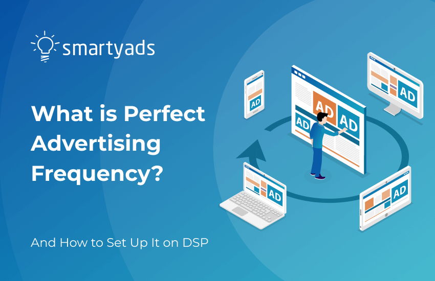 How the Right Advertising Frequency Can Improve Your Campaign Performance?