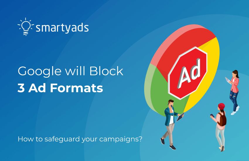 3 More Types: By Blocking Ads Chrome Improves User Experience. Time to adapt!