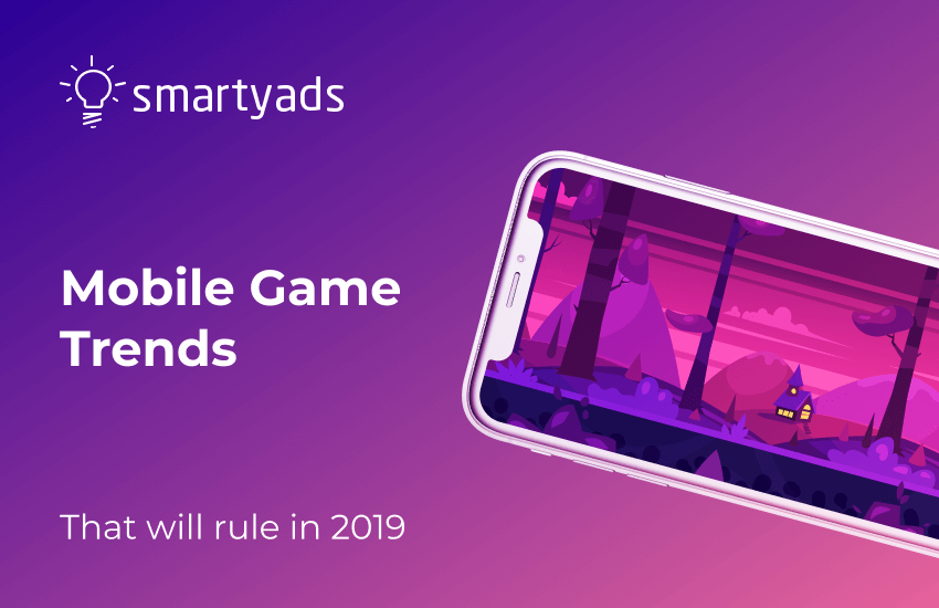 Mobile Gaming Trends 2019: From 'hyper-casual' to AR