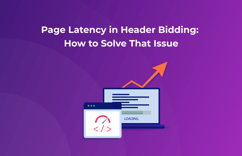 Why Page latency Happens in Header Bidding and How to Tackle it