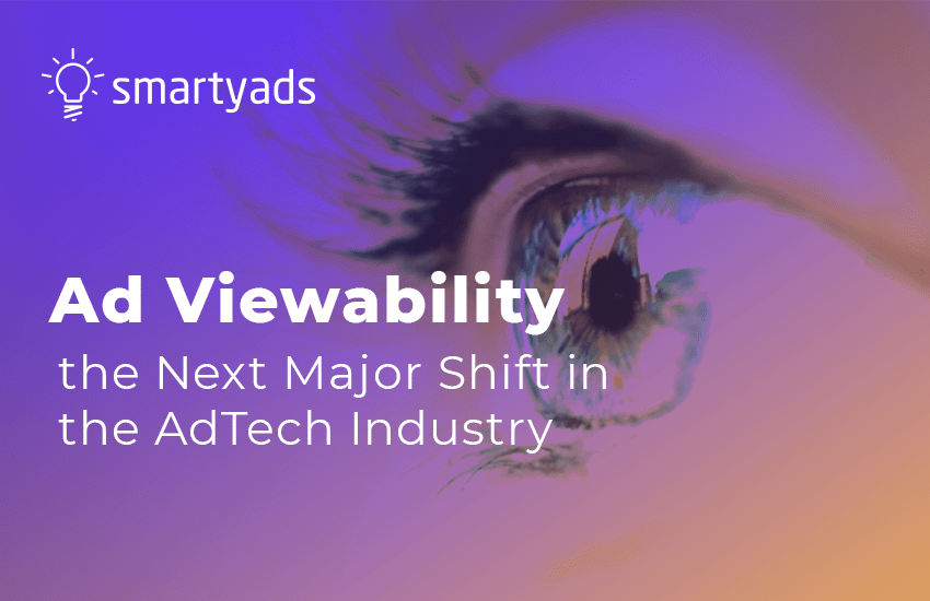 Ad Viewability: the Next Major Shift in the AdTech Industry