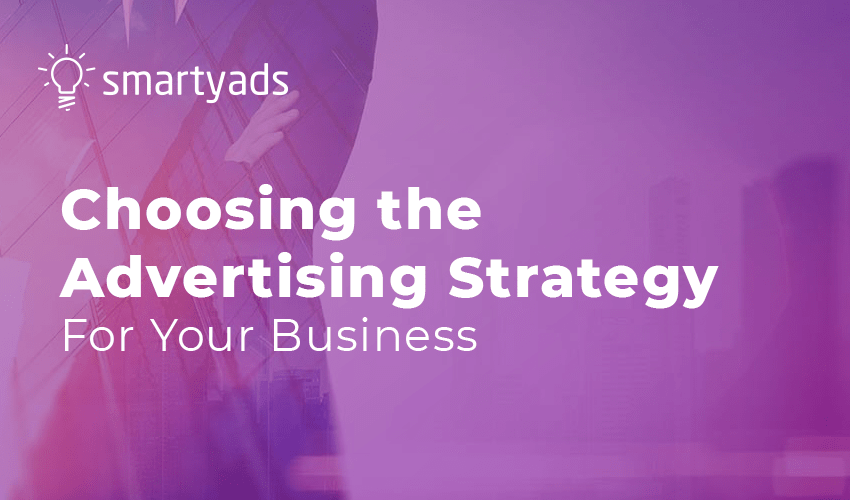 Which Advertising Strategy Should a Business Choose