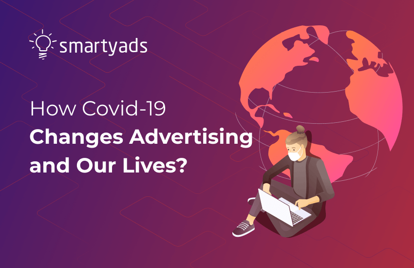CoVid-19 Impact on Advertising - Resetting the Way We Live and the Way We Buy