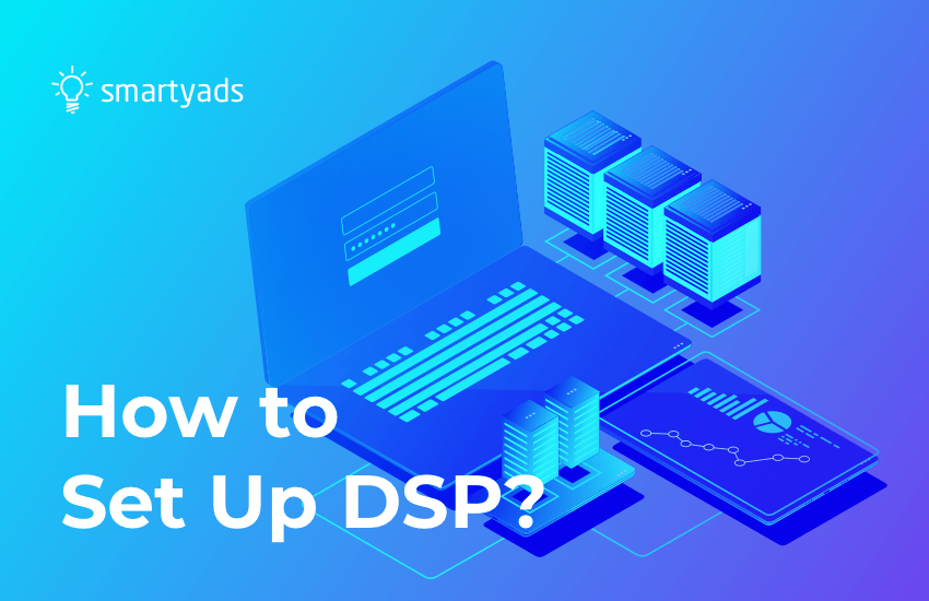 How to Set Up Your Own DSP and Save Money on Ad Buying