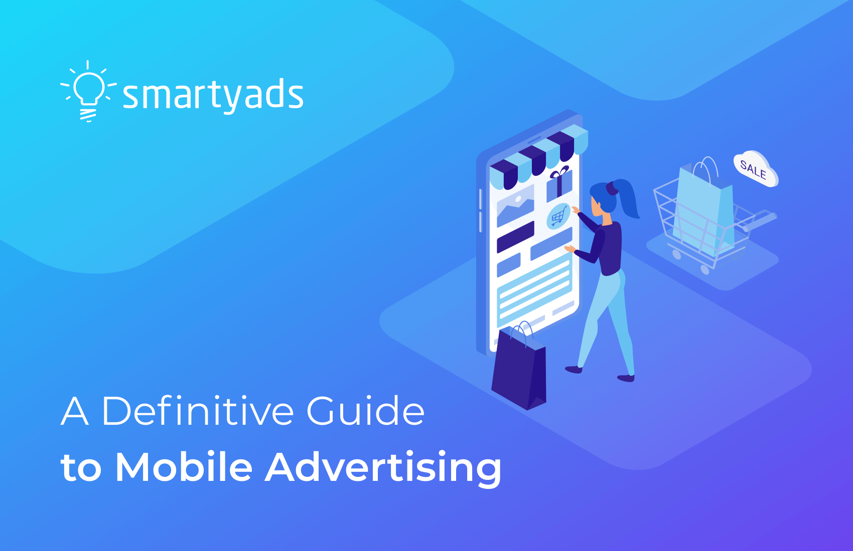 Mobile Advertising: Everything You Need to Know and More