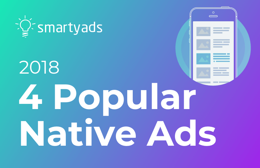 4 Popular Native Ads in 2018: Types, Forms, and Functions