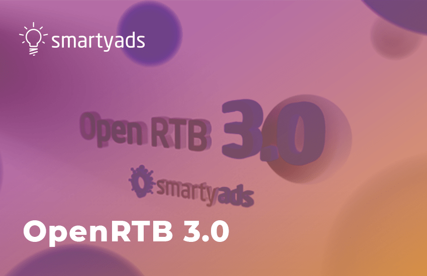 The New Era of Programmatic: SmartyAds Among the First to Implement OpenRTB 3.0